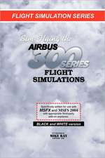 Sim-Flying the Airbus 300 Series Flight Simulations