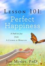 Lesson 101:  A Path to Joy from a Course in Miracles