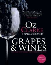 Oz Clarke:  A Comprehensive Guide to Varieties and Flavours