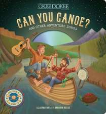 Can You Canoe? and Other Adventure Songs:  Delicious Sustainable Seafood