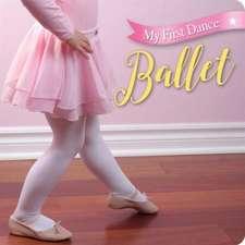 My First Dance:  Ballet
