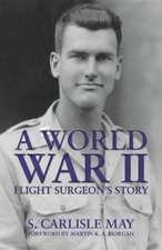 World War II Flight Surgeon's Story, A