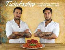 Twintastico Italian Cooking at Home with the Alberti Twins