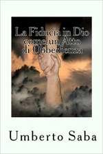 La Fiducia in Dio Come Un Atto Di Obbedienza