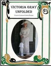 Victoria Gray Unfolded
