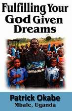 Fulfilling Your God Given Dreams