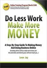 Do Less Work, Make More Money