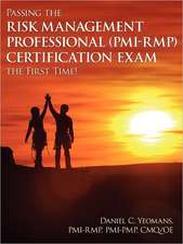 Passing the Risk Management Professional (PMI-Rmp)(R) Certification Exam the First Time!:  What Your People Want You to Know about Leading Them Well
