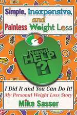 Simple, Inexpensive, and Painless Weight Loss