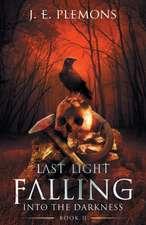 Last Light Falling:  Book II