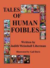 Tales of Human Foibles