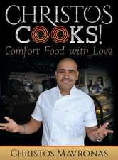 Christos Cooks!: Comfort Food with Love