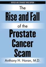 The Rise and Fall of the Prostate Cancer Scam