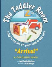 The Toddler Room Arrival