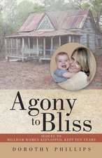 Agony to Bliss