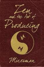 Zen and the Art of Producing