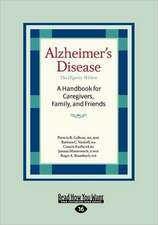 Alzheimer's Disease: The Dignity Within: A Handbook for Caregivers, Family, and Friends