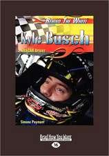Kyle Busch: NASCAR Driver: NASCAR Driver (Behind the Wheel) (Large Print 16pt)