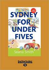 Sydney for Under Fives: The Best of Sydney for Babies, Toddlers and Preschoolers (Large Print 16pt)