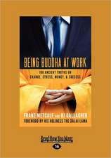 Being Buddha at Work: 101 Ancient Truths on Change, Stress, Money, and Success (Large Print 16pt)