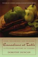 Canadians at Table:  A Culinary History of Canada