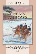 Enemy Arrows - Toronto in the Year 1420