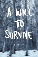 A Will To Survive