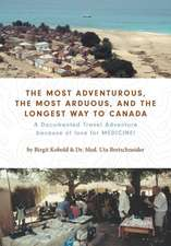 The Most Adventurous, the Most Arduous, and the Longest Way to Canada