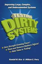Testing Dirty Systems