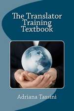 The Translator Training Textbook