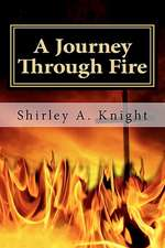 A Journey Through Fire