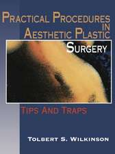 Practical Procedures in Aesthetic Plastic Surgery: Tips and Traps