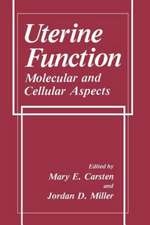 Uterine Function: Molecular and Cellular Aspects