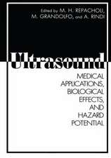 Ultrasound: Medical Applications, Biological Effects, and Hazard Potential