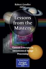 Lessons from the Masters: Current Concepts in Astronomical Image Processing