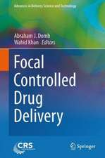 Focal Controlled Drug Delivery