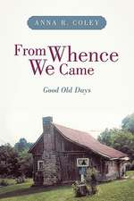 From Whence We Came