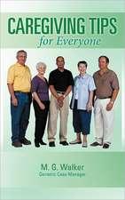 Caregiving Tips for Everyone