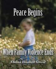 Peace Begins When Family Violence Ends
