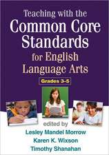 Teaching with the Common Core Standards for English Language Arts, Grades 3-5:  Targeting Executive Dysfunction