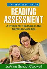 Reading Assessment, Third Edition:  A Primer for Teachers in the Common Core Era