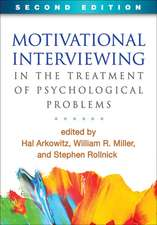 Motivational Interviewing in the Treatment of Psychological Problems, Second Edition:  A Problem-Solving Approach