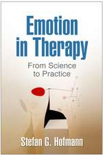 Emotion in Therapy:  From Science to Practice