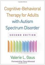 Cognitive-Behavioral Therapy for Adults with Autism Spectrum Disorder, Second Edition