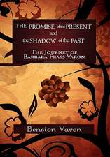 The Promise of the Present and the Shadow of the Past
