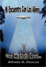 Mi Encuentro Con Los Aliens