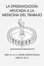 La Epidemiologia Aplicada a la Medicina del Trabajo