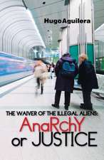 The Waiver of the Illegal Aliens