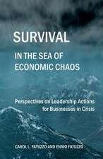 Survival in the Sea of Economic Chaos
