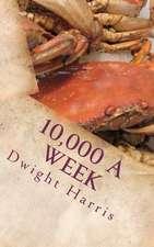 10,000 a Week